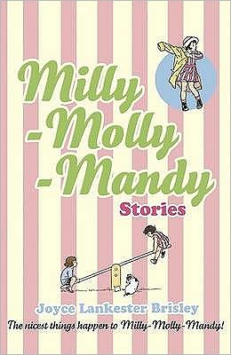 Milly-Molly-Mandy Stories. Told and Drawn by Joyce Lankster Brisley