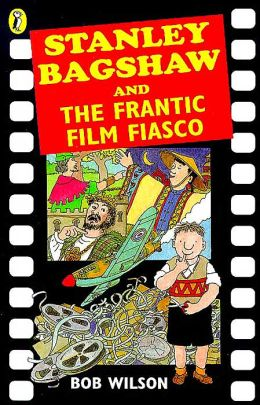 Stanley Bagshaw and the Frantic Film Fiasco