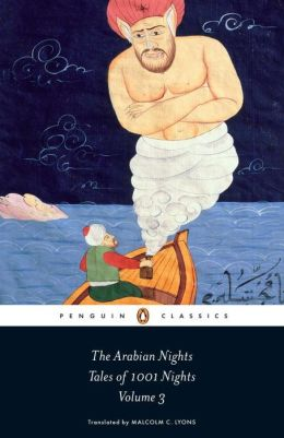 The Arabian Nights, Tales of 1001 Nights, Volume 3: Nights 719 to 1001