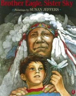 Brother Eagle, Sister Sky: A Message from Chief Seattle
