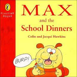 Max and the School Dinners