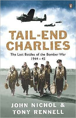 Tail End Charlie: The Last Battles Of The Bomber War 1944 To 1945