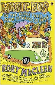 Magic Bus : On the Hippie Trail from Istanbul to India