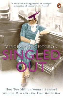 Singled Out: How Two Million Women Survived Without Men After the First World War