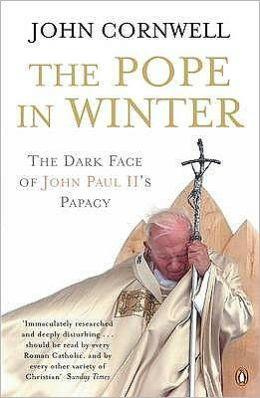 Pope in Winter: The Dark Face of John Paul II's Papacy