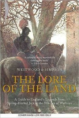 The Lore of the Land : A Guide to England's Legends, from Spring-Heeled Jack to the Witches of Warboys