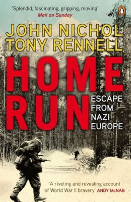 Home Run: Escape from Nazi Europe. John Nichol and Tony Rennell