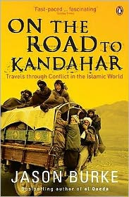 On the Road to Kandahar : Travels through Conflict in the Islamic World