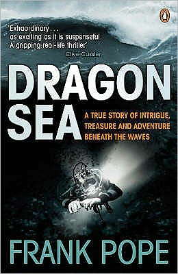 Dragon Sea: A Historical Mystery, Buried Treasure, an Adventure Beneath the Waves