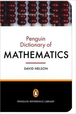 The Penguin Dictionary of Mathematics: Fourth Edition