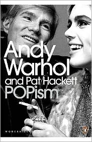 Popism: The Warhol '60s. Andy Warhol and Pat Hackett