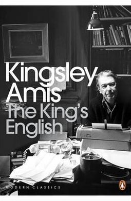 King's English: A Guide to Modern Usage