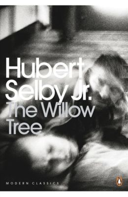 The Willow Tree. Hubert Selby, Jr
