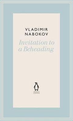 Invitation to a Beheading: A Novel. by Vladimir Nabokov