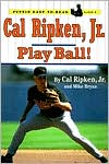 Cal Ripken, Jr.: Play Ball!