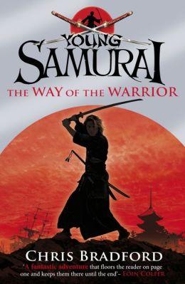 The Way of the Warrior. Chris Bradford