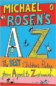 Michael Rosen's A to Z: The Best Children's Poetry from Agard to Zephaniah. Illustrated by Joe Berger