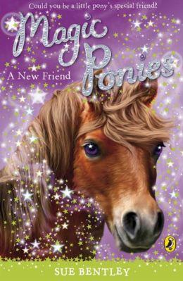Magic Ponies A New Friend