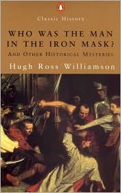 Who Was the Man in the Iron Mask?: And Other Historical Mysteries