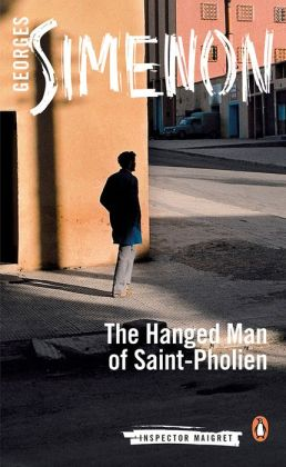 The Hanged Man of Saint-Pholien (Maigret Series #4)