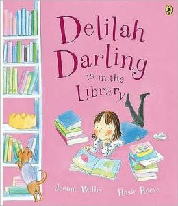 Delilah Darling Is in the Library. Jeanne Willis