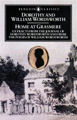 Home at Grasmere: Extracts from the Journal of Dorothy Wordsworth and from the Poems of William Wordsworth