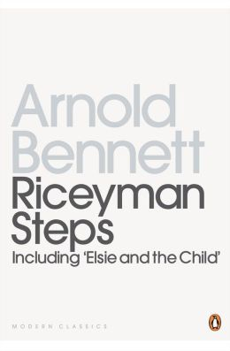 Riceyman Steps(Including 'Elsie And the Child')