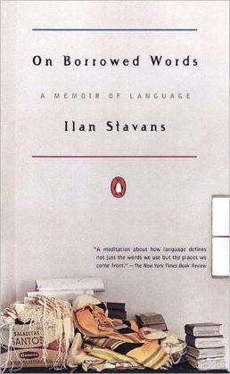 On Borrowed Words: A Memoir of Language