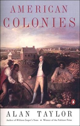 American Colonies (Penguin History of the United States) Alan Taylor