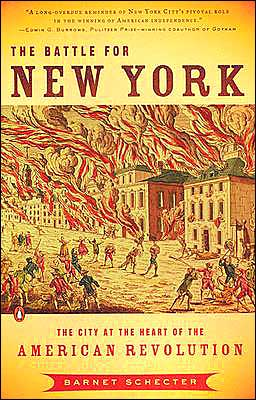 The Battle For New York: The City At the Heart of American Revolution