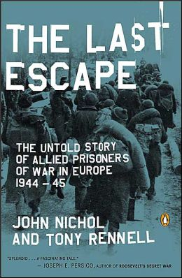 The Last Escape: The Untold Story of Alllied Prisoners of War in Europe 1944-1945
