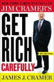 Book Cover Image. Title: Jim Cramer's Get Rich Carefully, Author: James J. Cramer