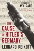 Book Cover Image. Title: The Cause of Hitler's Germany, Author: Leonard Peikoff