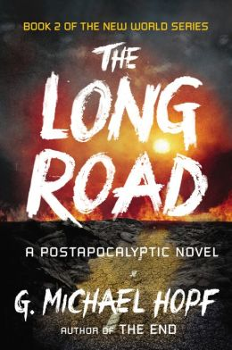 New World 2 - The Long Road - G. Michael Hopf