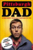 Book Cover Image. Title: Pittsburgh Dad:  Everything Your Dad Has Said to You, Author: Chris Preksta