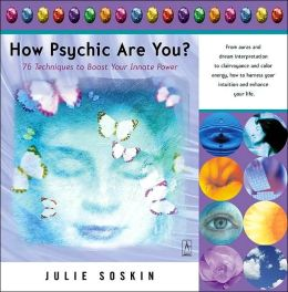 How Psychic Are You?: 76 Techniques to Boost Your Innate Power