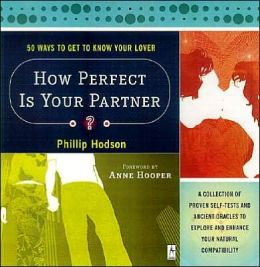 How Perfect Is Your Partner?: 50 Ways to Get to Know Your Lover