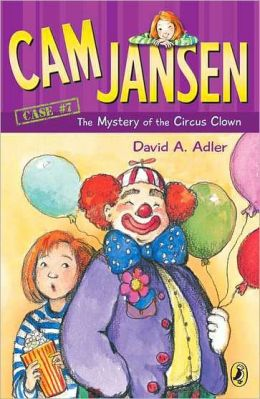 The Mystery of the Circus Clown (Cam Jansen Series #7)