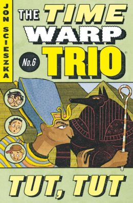 Tut, Tut (The Time Warp Trio Series #6)