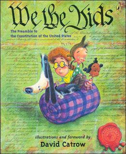 We the Kids: The Preamble to the Constitution of the United States David Catrow