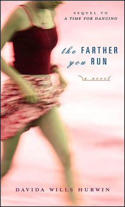 The Farther You Run: The Sequel to A Time for Dancing