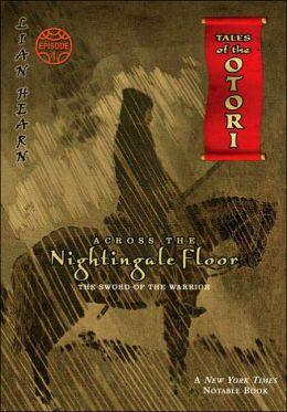Across the Nightingale Floor (Tales of the Otori Series #1, Episode 1)