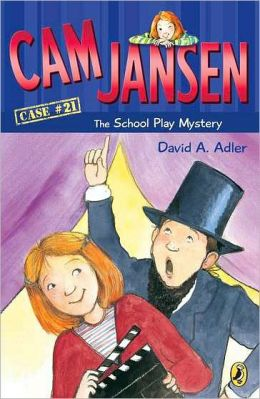 The School Play Mystery (Cam Jansen Series #21)