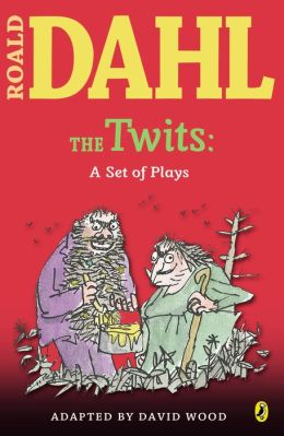 The Twits: A Set of Plays: A Set of Plays