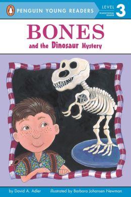 Bones and the Dinosaur Mystery (Jeffrey Bones Series)