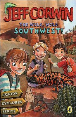 The Wild, Wild Southwest!: Junior Explorer Series Book 3
