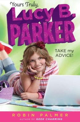 Take My Advice (Yours Truly, Lucy B. Parker Series #4)