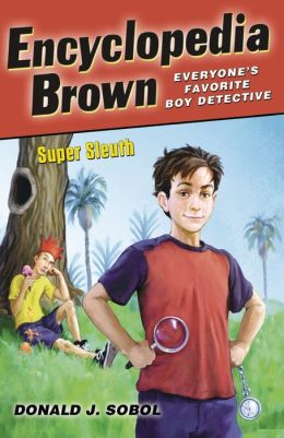 Encyclopedia Brown, Super Sleuth (Encyclopedia Brown Series #25)