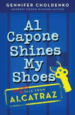 Al Capone Shines My Shoes (Tales from Alcatraz Series #2)