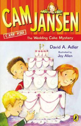 The Wedding Cake Mystery (Cam Jansen Series #30)